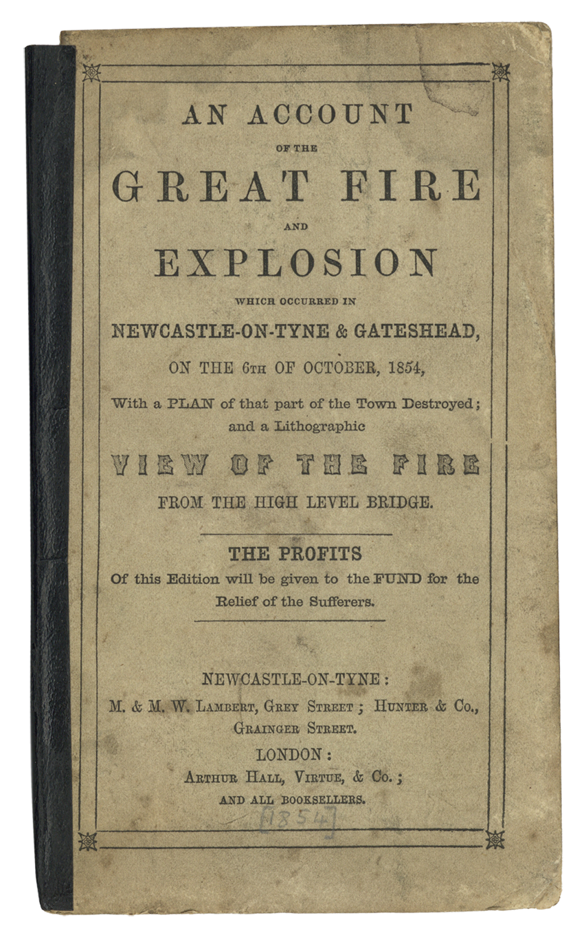 'An account of the Great Fire and Explosion of Newcastle upon Tyne and Gateshead...'